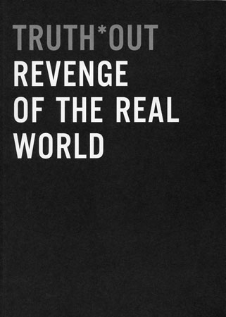 Truth out - Revenge of the real world